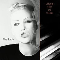 The Lady — Claudio Holst And Friends