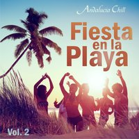 Andalucía Chill - Fiesta en la Playa / Party on the Beach - Vol. 2 — сборник