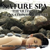 Nature Spa - The Ultimate Relaxation Experience (Soothing Music with Nature Sounds) — сборник
