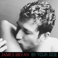 By Your Side — James Bryan