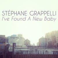 I've Found a New Baby — Stéphane Grappelli