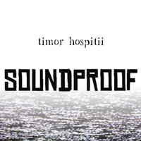 Timor Hospitii — Soundproof