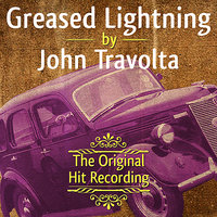 The Original Hit Recording - Greased Lightning — John Travolta