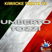 Tribute to Umberto Tozzi — Sing Strike