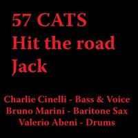 Hit the road Jack — 57 Cats
