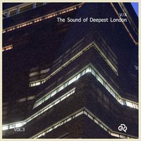 V/A The Sound of Deepest London VOL.3 — сборник