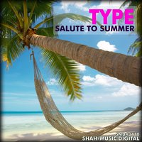 Salute To Summer — Type