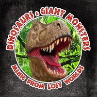 Dinosaurs & Giant Monsters - Music from Lost Worlds — сборник