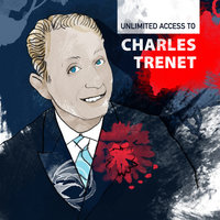Unlimited Access To Charles Trenet — Charles Trenet