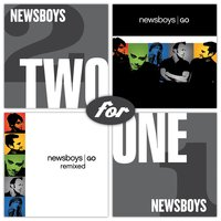 2 For 1 - Go/Go Remixed — Newsboys