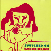 Switched On — Stereolab