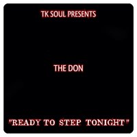 Ready to Step Tonight — The Don