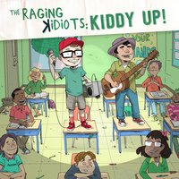 The Raging Kidiots: Kiddy Up — The Raging Idiots, Bobby Bones
