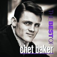 The Best Of Chet Baker — Chet Baker