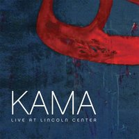 Live At Lincoln Center — Kama