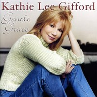 Gentle Grace — Kathie Lee Gifford