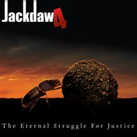 The Eternal Struggle For Justice — Jackdaw4