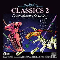 Hooked On Classics 2 — Royal Philharmonic Orchestra conducted by Louis Clark
