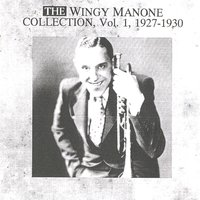 The Wingy Manone Collection Vol. 1 — Wingy Manone
