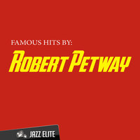 Famous Hits by Robert Petway — Robert Petway
