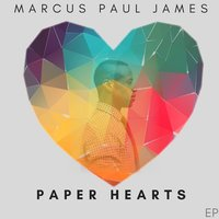 Paper Hearts — Marcus Paul James