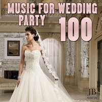 100 Music for Wedding Party — Fly Project