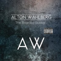 The Bearded Busker - EP — Alton Wahlberg