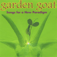 Songs For a New Paradigm — Garden Goat