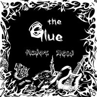 Never New — The Glue