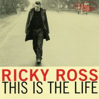 This Is the Life — Ricky Ross