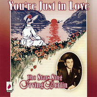 You're Just In Love - The Stars Sing Irving Berlin — сборник
