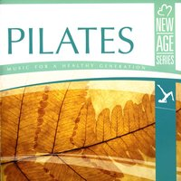 New Age Series - Pilates - Music For A Healthy Generation — сборник