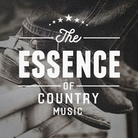 Essence of Country Music — Country Rock Party, The Country Music Heroes, Country Singers International