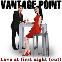 Love at First Night (Out) - Single — Vantage Point