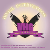 Divine Intervention — Voices of Holy Ground