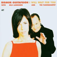 I Will Wait For You — Rigmor Gustafsson