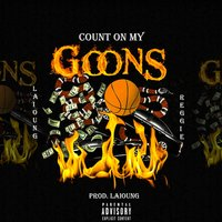 Count on My Goons — Laioung, Reggie Mills