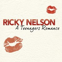 A Teenager´s Romance — Ricky Nelson