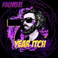 The Seven Year Itch — Protoje