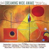 Still... Dreaming Wide Awake: The Music of Scott Alan — сборник