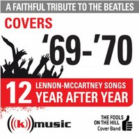 A Faithful Tribute To The Beatles: Year After Year '69-'70, 12 Lennon-McCartney Songs — The Fools on the Hill Cover Band