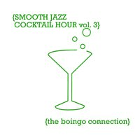 Smooth Jazz Cocktail Hour vol. 3 — The Boingo Connection