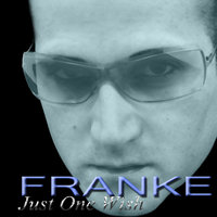 Just One Wish — Franke