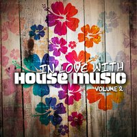 In Love With House Music — сборник