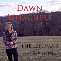 The Lehrman Sessions — Dawn Mitschele