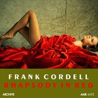 Rhapsody in Red — Frank Cordell and His Orchestra