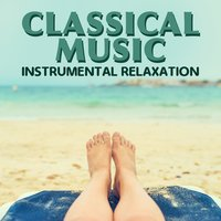 Classical Music: Instrumental Relaxation — Classical Music Radio