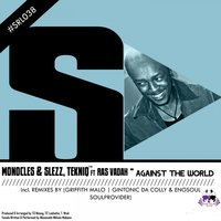Against the World — Monocles & Slezz, Tekniq, Ras Vadah