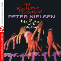 The Rhythmic Fingers of Peter Nielsen: His Piano with Rhythm — Peter Nielsen