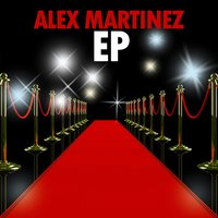 Alex Martinez EP — Alex Martinez